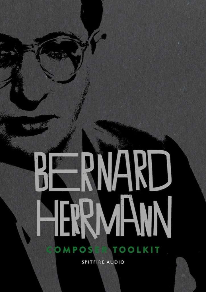Bernard Hermann Composer Toolkit From Spitfire Audio | AudioNewsRoom